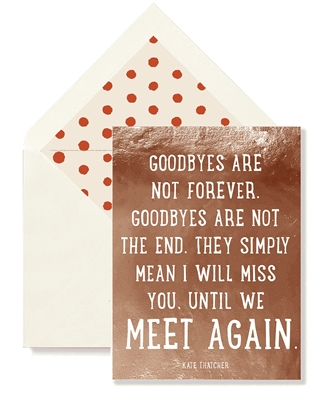 Goodbyes Are Not Forever Card