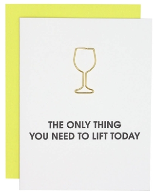 Only Thing You Need to Lift Greeting Card